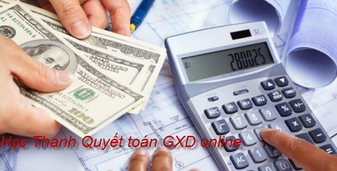Bạn học gì ở khóa Thanh Quyết toán GXD online?