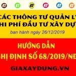 Thông tư hướng dẫn nghị định 68/2019/NĐ-CP quản lý chi phí đầu tư xây dựng
